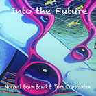 Into The Future Normal Bean Band & Tom Constanton